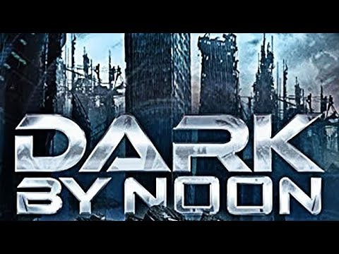 Dark By Noon (SciFi Thriller, Full Length, HD, English, Science Fiction) watchfree, moviesonline
