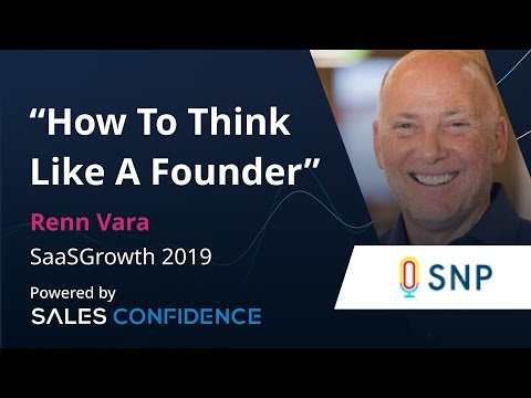 How To Think Like A Founder - Renn Vara - SNP Communications - #SAASGROWTH2019