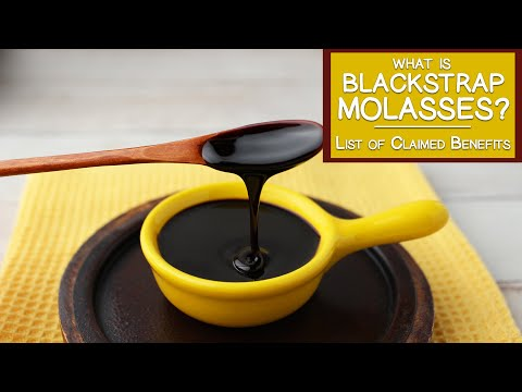 What is Blackstrap Molasses? List of Claimed Benefits