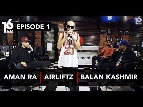 16 BARIS | EP01 | Aman RA, Airliftz & Balan Kashmir