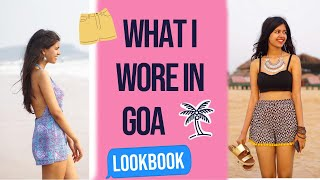 Goa Lookbook|What to wear on Vacation| Sejal Kumar