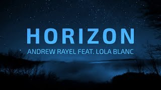 Andrew Rayel feat. Lola Blanc - Horizon (Acoustic Mix) [Lyrics Video]