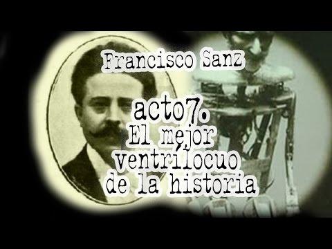 acto7.El mejor ventrílocuo de la historia (Francisco Sanz)