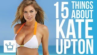 15 Things You Didn't Know About Kate Upton