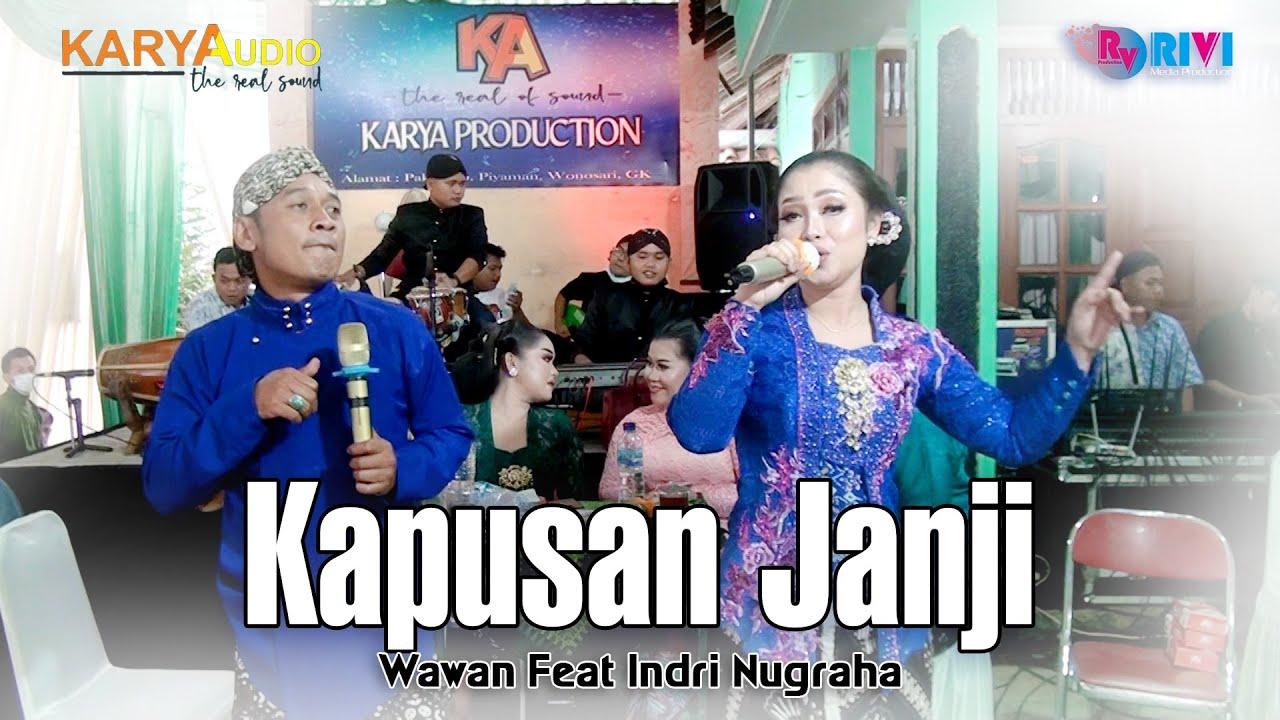 Kapusan Janji - Indri Nugraha Feat Wawan || Karya Audio