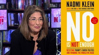 No Is Not Enough: Naomi Klein on Bernie