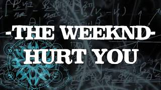 The Weeknd - Hurt You feat. Gesaffelstein (Karaoke Version)♫