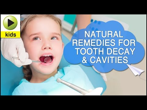 Kids Health: Tooth Decay & Cavities - Natural Home Remedies for Tooth Decay & Cavities