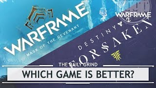 Warframe vs. Destiny 2 - The TRUTH [thedailygrind]