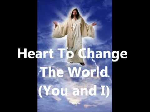 Heart To Change The World (You And I)