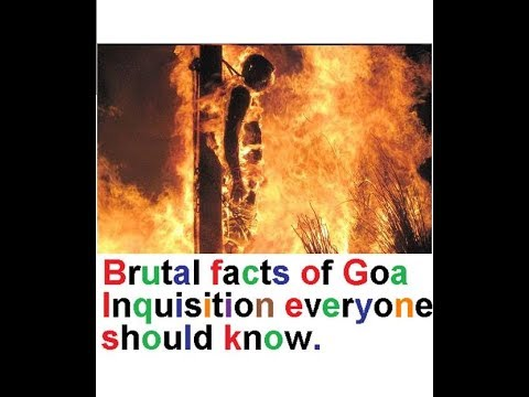Brutal facts of Goa Inquisition by Portuguese. Everyone should know.
