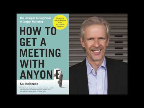 """How to Get a Meeting with Anyone"" by Stu Heinecke"