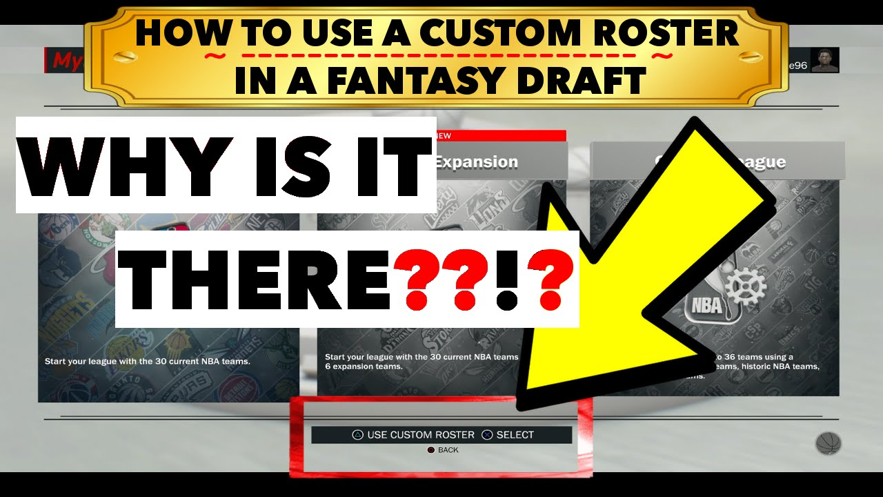 Nba 2k17 How To Use A Custom Roster In My League For A Fantasy