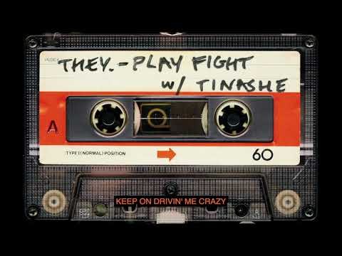 "THEY. - ""Play Fight"" with Tinashe (Official Lyric Video)"
