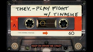 """THEY. - """"Play Fight"""" with Tinashe (Official Lyric Video)"""