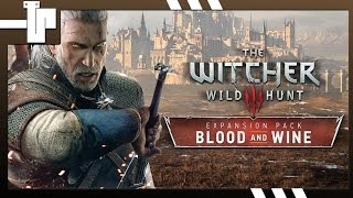 The Witcher 3: Wild Hunt - O QUE ESPERAR DA NOVA EXPANSÃO (Blood and Wine)?