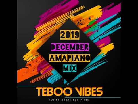 2019 December Amapiano MIx (TebooVibes)