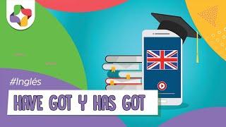 Have got/ Has got - Inglés - Educatina