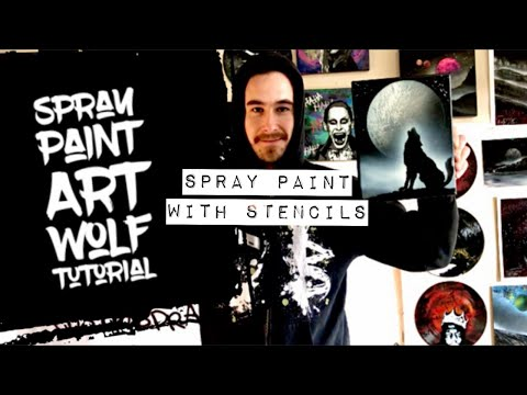 Spray Paint Art Wolf - How To Spray Paint With Stencils - Beginner Spray Paint Art Tutorial