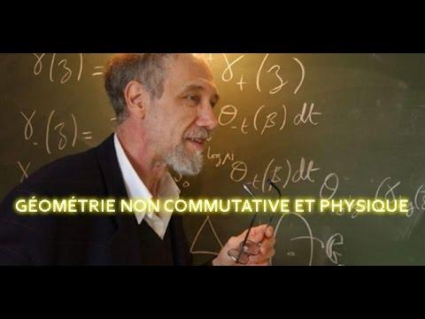 GÉOMÉTRIE NON COMMUTATIVE ET PHYSIQUE