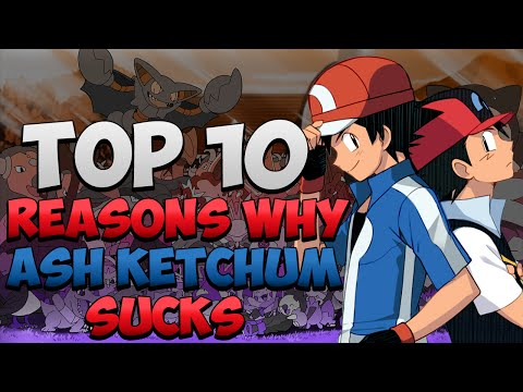 Top 10 Reasons Why Ash Ketchum Sucks