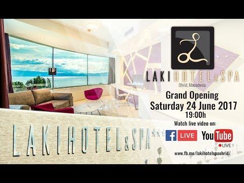 Laki Hotel & Spa Ohrid Grand Opening Live Stream