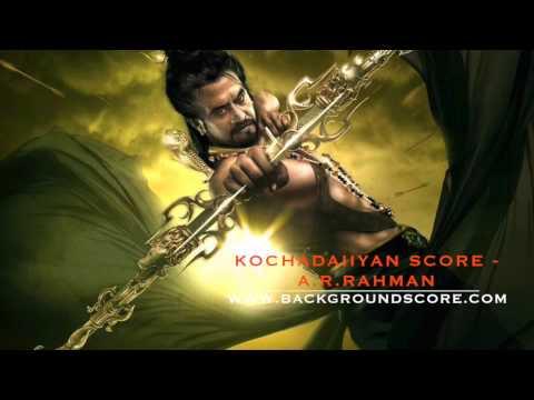 Kochadaiiyan Background Score - A.R.Rahman Mp3
