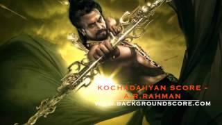 Kochadaiiyan Background Score - A.R.Rahman