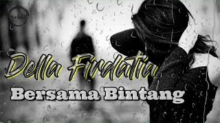 Download Lagu Della Firdatia - Bersama Bintang Lirik / Lyric Cover mp3