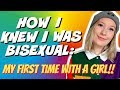 How I Knew I Was BISEXUAL