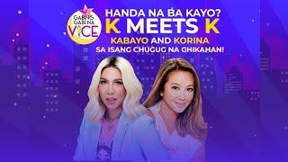 Gabing Gabi na Vice: K MEETS K -Kabayo and Korina Part 1