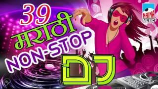 39 Non Stop   Superhit Marathi Dj 2017  