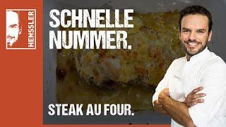 Schnelles Steak au Four Rezept à la Grill den Henssler von Steffen Henssler
