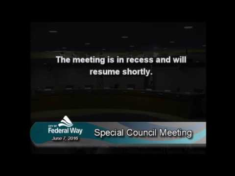 06/07/2016 - Federal Way City Council - Special Meeting