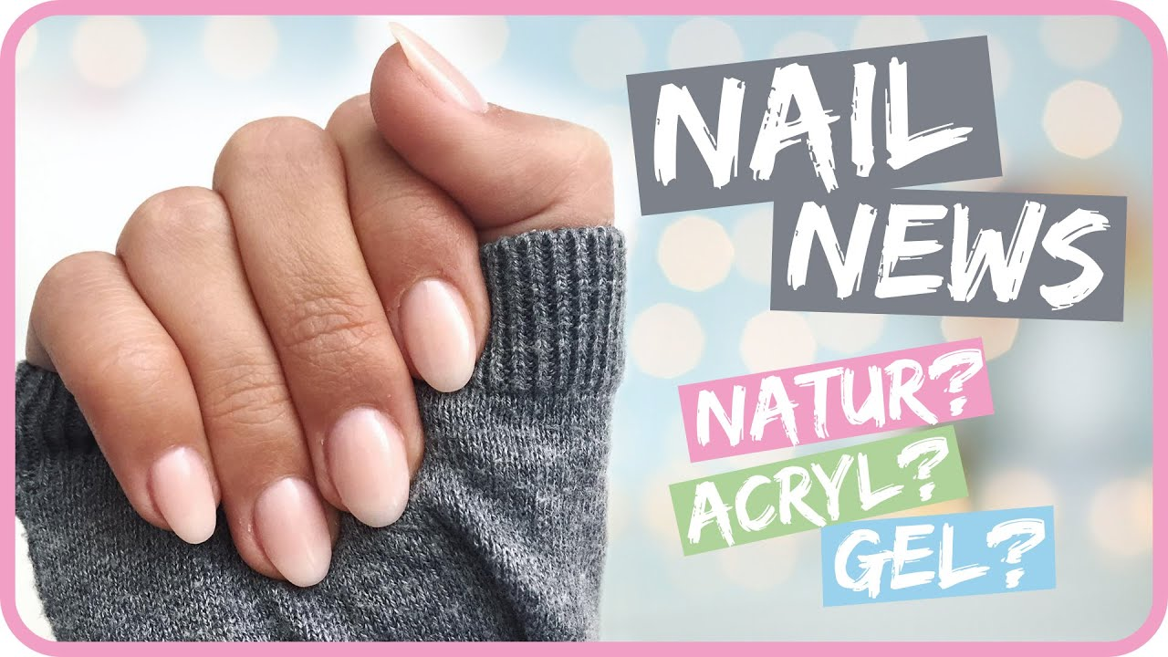 NailNews II Gel oder Acryl? Nagelverstärkung HAUL II Sissi - YouTube