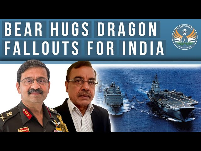 China- Russia Bonhomie: Fallouts for India