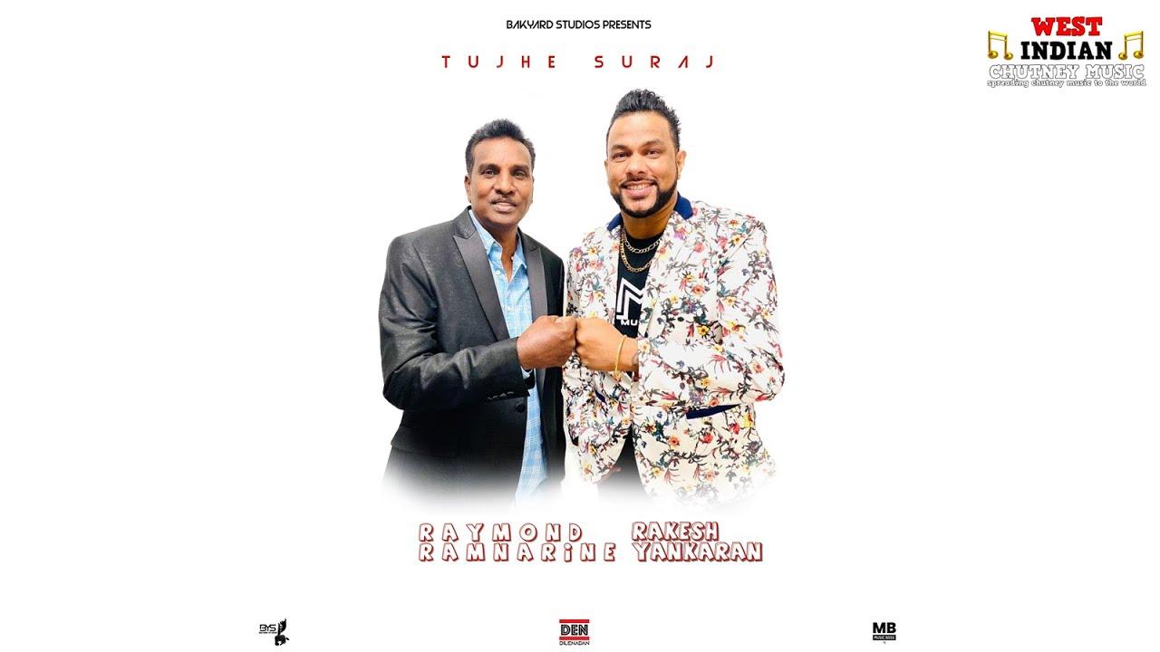 Download Raymond Ramnarine X Rakesh Yankaran - Tujhe Suraj [Official Audio] (2022 Chutney Soca)