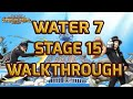 Walkthrough for Water 7 Stage 15 [One Piece Treasure Cruise]