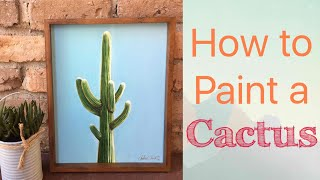 Cactus Acrylic Painting Tutorial - By Artist: Andrea Kirk | The Art Chik