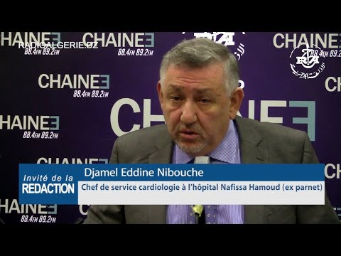 Djamel Eddine Nibouche Chef de service cardiologie à l'hôpital Nafissa Hamoud ex parnet