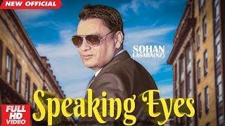 SPEAKING EYES (FULL VIDEO)   SOHAN LASARIA   NEW PUNJABI SONG 2019