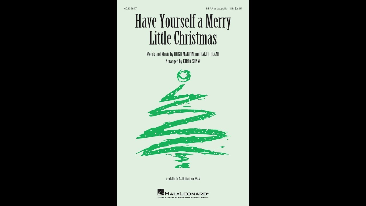 Have Yourself a Merry Little Christmas (SSAA Choir) - Arranged by Kirby Shaw