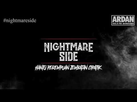 HANTU PEREMPUAN JEMBATAN CIPATIK (NIGHTMARE SIDE OFFICIAL 2018) - ARDAN RADIO