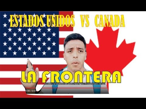 ENTRANDO A ESTADOS UNIDOS DESDE CANADA