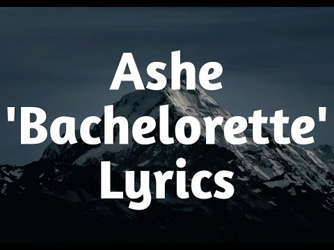 Ashe - Bachelorette (Lyrics)🎵