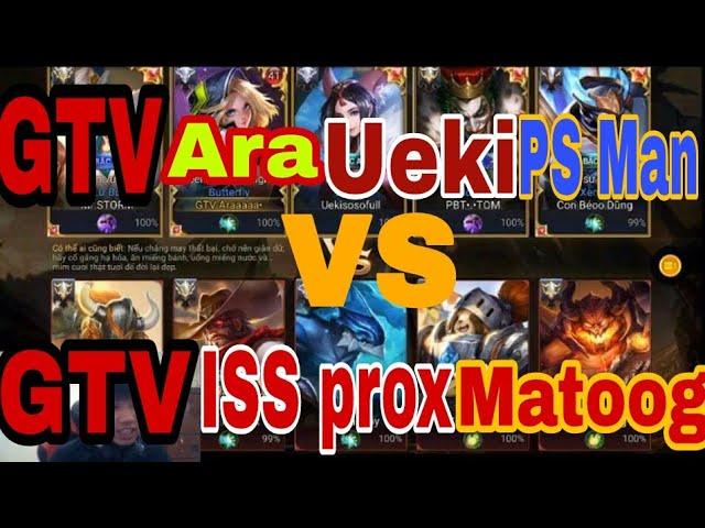 Live Araaaaa:Các Thành Viên GameTV Đối Đầu Nhau | GTV Ara Ueki PS Man VS GTV ISS prox Matoong