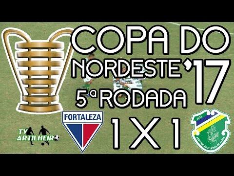 [Copa do NE '17] 5ª Rodada | Fortaleza EC 1 X 1 Altos-PI | Narr.: Cesar Luis | TV ARTILHEIRO