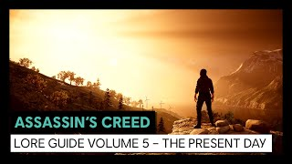 Assassin's Creed Lore Guide Volume 5 – The Present Day