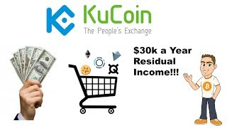 KCS Kucoin Shares - Make $30,000 in Residual Income in Six Months!!