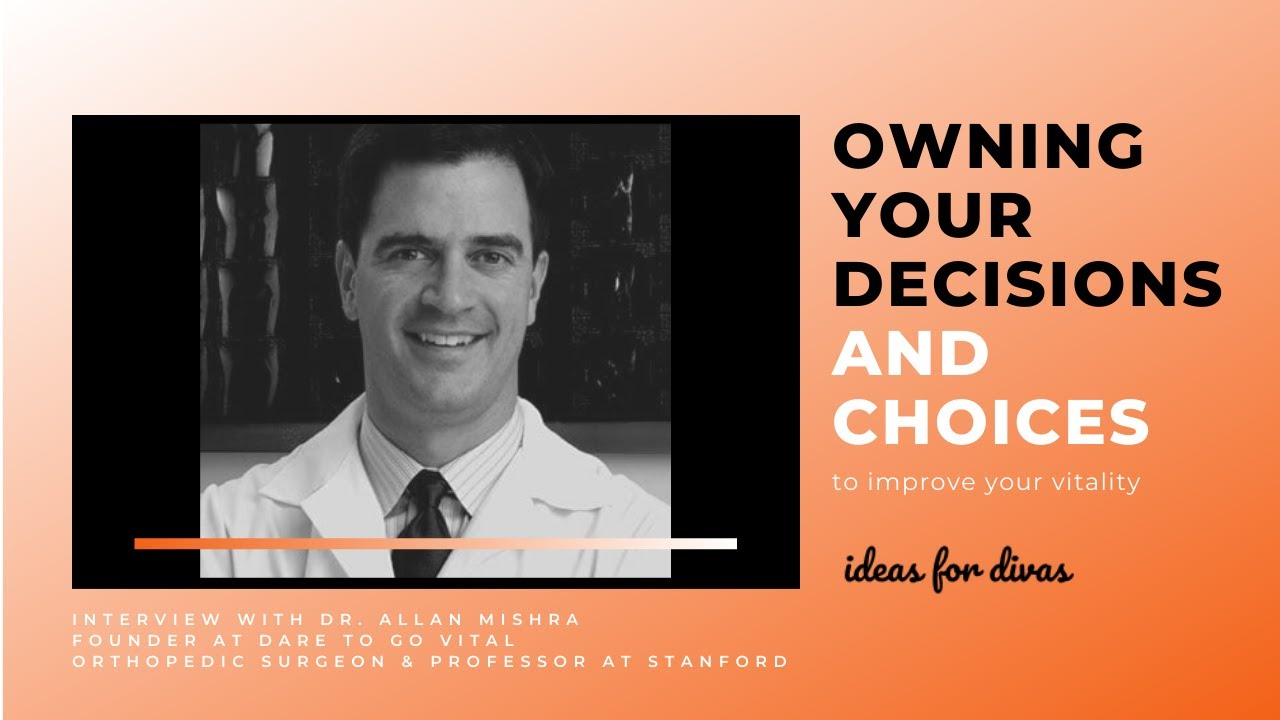 Owning Your Decisions and Choices to Improve your Vitality